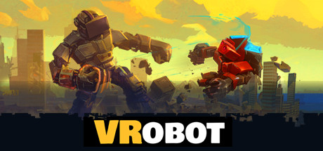 VR巨型机器人破坏模拟器(VRobot: VR Giant Robot Destruction Simulator)