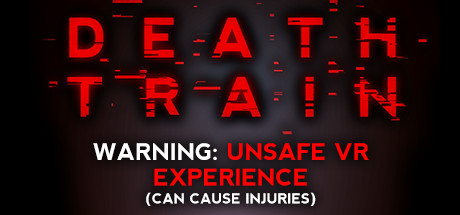 死亡列车-警告:危险的VR体验(DEATH TRAIN - Warning: Unsafe VR Experience)