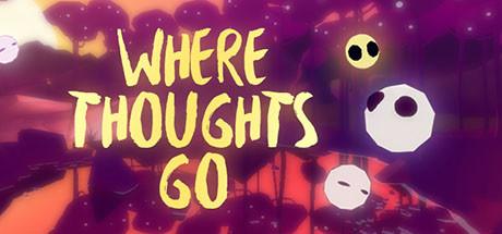 思绪何从(Where Thoughts Go)
