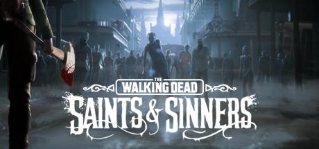 行尸走肉:圣徒与罪人-全DLC(The Walking Dead: Saints & Sinners)