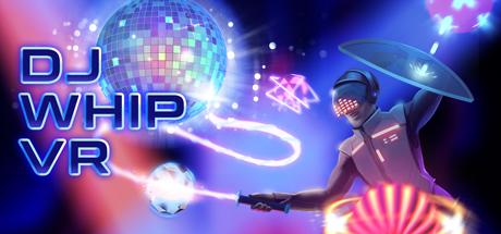 鞭打舞台VR(DJ Whip VR)